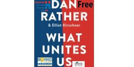 STAND UP, SPEAK OUT: A Discussion of  Dan Rather's book, What Unites Us:... tickets