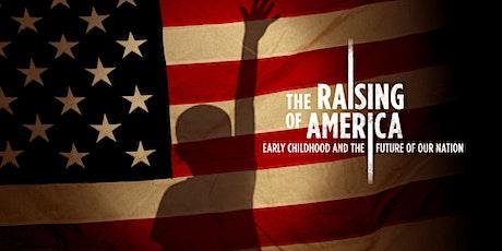 The Raising of America Documentary & Community Conversation tickets