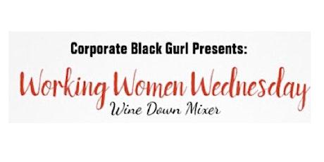 Working Women Wednesday  Wine Down Mixer tickets