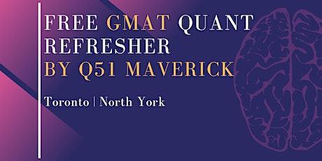 Free GMAT Quant Refresher by Q51 Maverick| Toronto tickets