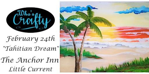 Who's Crafty - Tahitian Dream - Anchor Inn