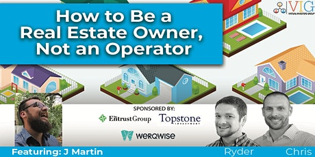 How to Be a Real Estate Owner & Not an Operator [with J Martin!] tickets