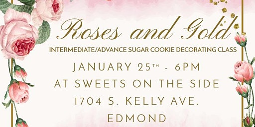 Roses and Gold Cookie Decorating Class (Intermediate/Advance)