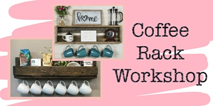 Coffee Bar Rack Workshop