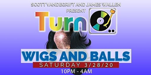 Turn : Wigs and Balls