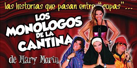 Los Monólogos de La Cantina: Un Show Cómico, Mágico y Musical de Mary Morin tickets