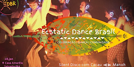 Ecstatic Dance Brasil ⇞  silent disco com Cacau ⫷⫸ jan 2020 ⫷⫸ Ssa ingressos