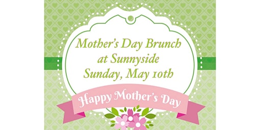 Mother's Day Brunch At Sunnyside