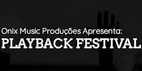 2ª Edição Playback Festival ingressos