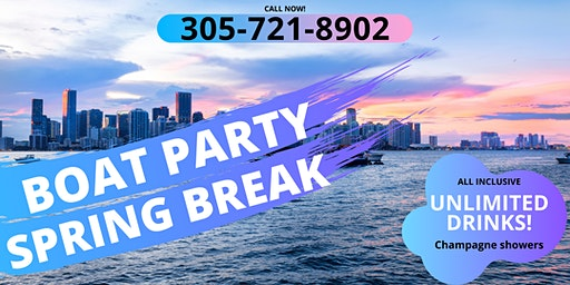 SPRING BREAK - Miami Boat Party
