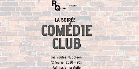 La Soirée Comédie Club billets