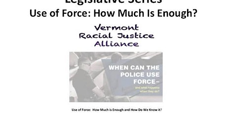 Legislative Series - Use of Force: How Much is Enough? tickets