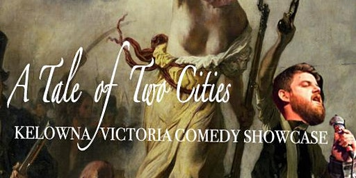 A Tale of Two Cities: Kelowna/Victoria Comedy Showcase!