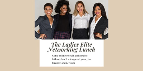 The Ladies Elite Networking Lunch tickets