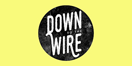 Down to the Wire Singer songwriter evening tickets