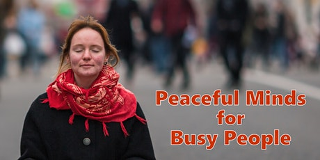 Peaceful Minds for Busy People tickets