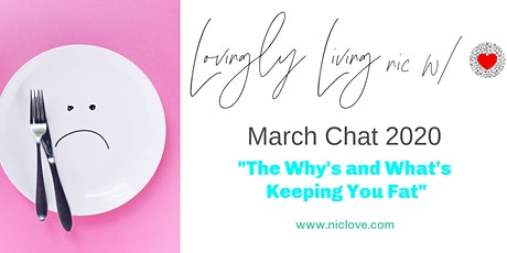 """The Why's and What's Keeping You Fat"" - March Webinar tickets"