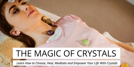 The Magic of Crystals - Balancing Your Chakras with Crystals 2 (Class Four) tickets