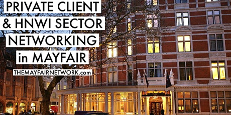 PRIVATE CLIENT & HIGH NET WORTH SECTOR NETWORKING IN MAYFAIR tickets
