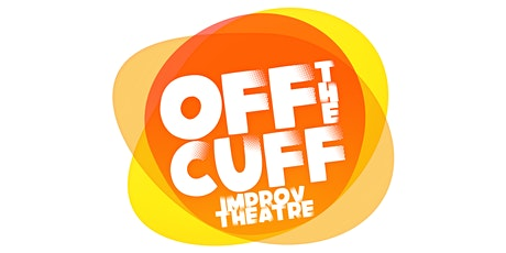 Off The Cuff Improv Theatre Evening tickets