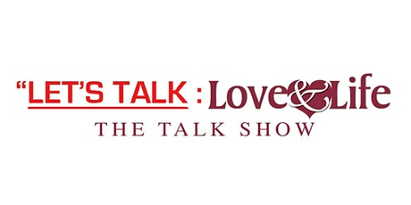 Let's Talk Love  and Life | Talk Show / Brunch Event tickets