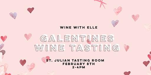 Wine with Elle: Galentine's Wine Tasting