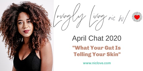 """What Your Gut Is Telling Your Skin"" - April Webinar tickets"