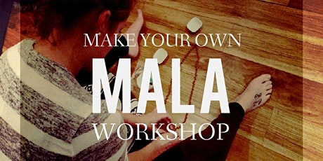 DIY : 108 Mala Bead & Intention Setting Workshop tickets
