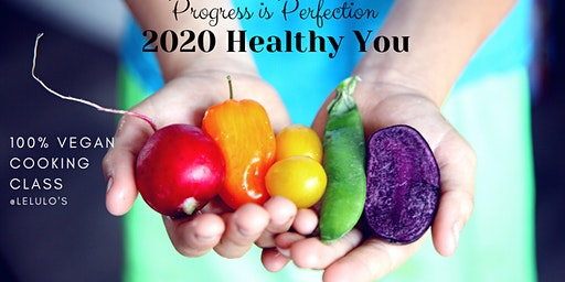 Progress is Perfection Vegan Cooking Class