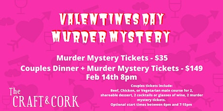 Valentines Day Murder Mystery - Feb 14th 8pm @ The Craft & Cork tickets