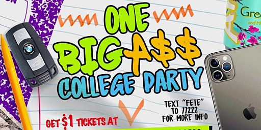 ONE BIG A$$ COLLEGE PARTY