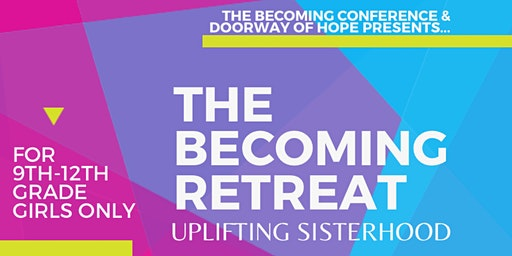 The Becoming Retreat: Uplifting Sisterhood