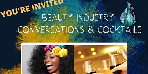 BEAUTY INDUSTRY CONVERSATIONS & COCKTAILS