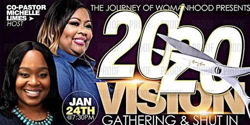 20/20 Vision Gathering & Shut-In