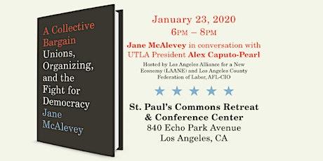 A COLLECTIVE BARGAIN: Jane McAlevey talks with UTLA Pres. Alex Caputo Pearl tickets