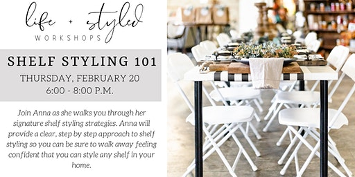 Life + Style Workshop: Shelf Styling 101