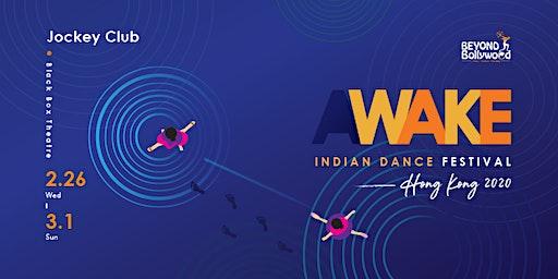 AWAKE Indian Dance Festival 2020: Dance's TALK: RE-thinking  聆聽 => 對話 => 反思