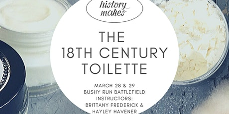History Makes: The 18th Century Toilette - A Historical Beauty Workshop tickets