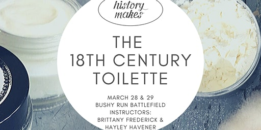 History Makes: The 18th Century Toilette - A Historical Beauty Workshop