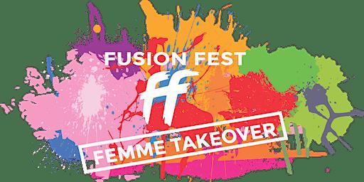 Fusion Fest--Femme Takeover