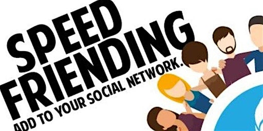 Speed Friending: Ages 20's and 30's!