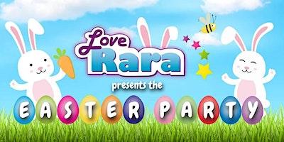 Love Rara Easter Party