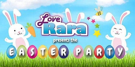 Love Rara Easter Party tickets