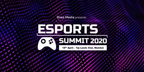 Esports Summit 2020  (Postponed as safety measure against COVID-19) tickets
