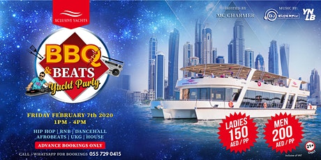 BBQ and BEATS Yacht Party Dubai Friday 7th Feb 2020 tickets
