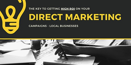 The Key to a High ROI for your Direct Marketing Campaigns tickets