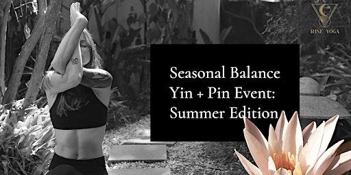 Yin & Pin: Summer Edition @ Seeker + Kind Yoga Studio