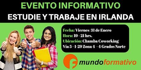Estudie y Trabaje en Irlanda (Evento Informativo - Guatemala - 31/01/20) entradas
