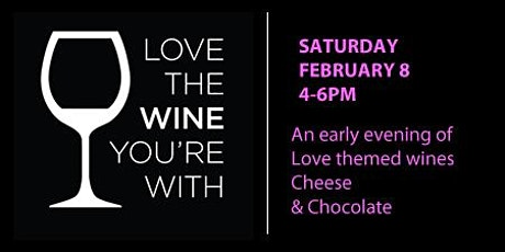 Love the WINE You're With - Valentine Wine Party tickets