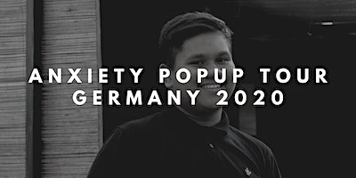 Anxiety Popup Tour Germany - Berlin 2020